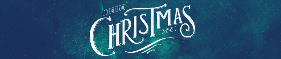 Glory of Christmas - NorthRidge Church | Brushfire